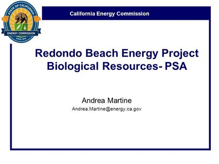 California Energy Commission Redondo Beach Energy Project Biological Resources- PSA Andrea Martine