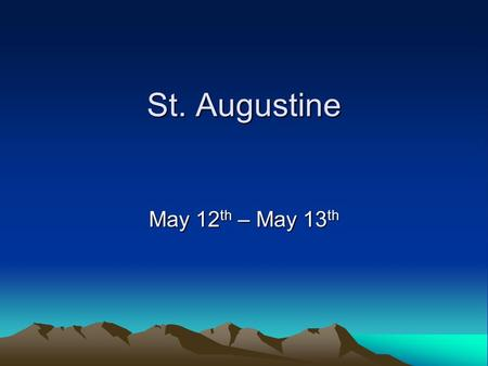 St. Augustine May 12 th – May 13 th. General Information Room Assignments have been made. Bus Departs: 6:45 am May 12 th from Somerset Pines. Your child.
