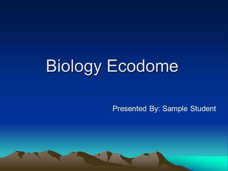 Biology Ecodome Presented By: Sample Student. Mineral/Nutrient Cycle Obtain energy –Plants obtain energy from the sun and nutrients from the soil Consuming.