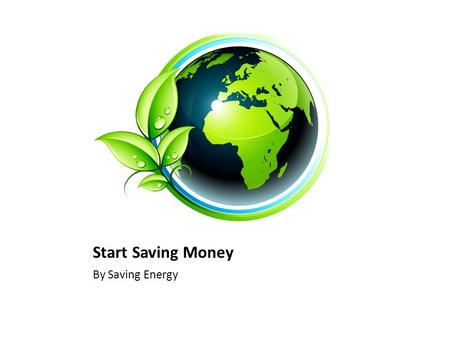 Start Saving Money By Saving Energy. What is renewable energy? Renewable energy can include anything from wind, solar and hydro. Renewable energy is from.