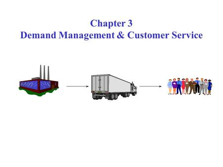 Chapter 3 Demand Management & Customer Service