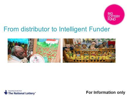 For Information only From distributor to Intelligent Funder.