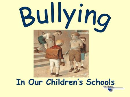 In Our Children's Schools. What Is Bullying? Physical or psychological intimidation that occurs repeatedly over time Bullying can be overt (i.e., teasing,
