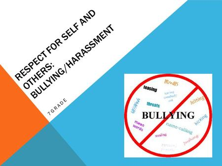 RESPECT FOR SELF AND OTHERS: BULLYING/HARASSMENT 7GRADE.