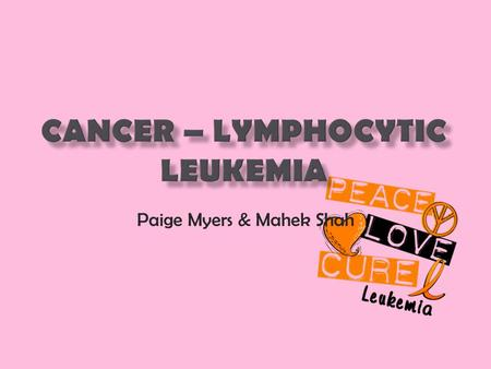 Paige Myers & Mahek Shah.  Cancer is a disease in which the DNA of cells becomes damaged or changed and the affected cells do not respond to apoptosis.