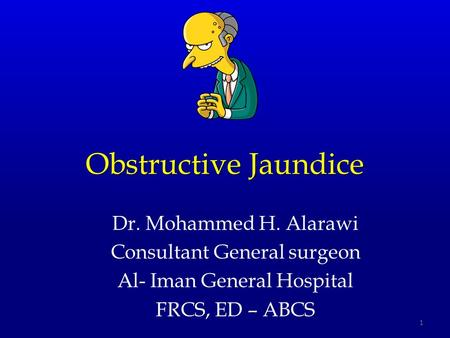 Obstructive Jaundice Dr. Mohammed H. Alarawi