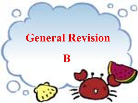 General Revision B Warming-up Exercise ( 热身练习 ) Yesterday, I _______ in the morning. In the afternoon, I ________. At night, I felt ________. 1.What.