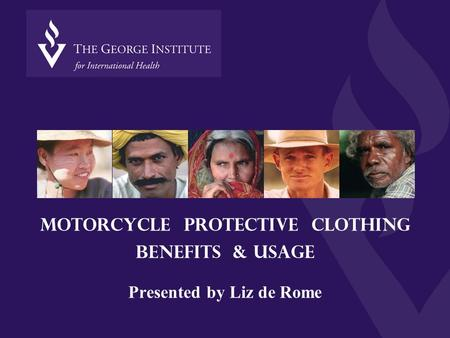 Motorcycle protective clothing benefits & usage Presented by Liz de Rome.