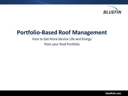 Portfolio-Based Roof Management How to Get More Service Life and Energy from your Roof Portfolio.