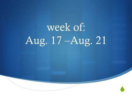  week of: Aug. 17 –Aug. 21 Para Empezar- 17 de agosto del 2015 (aug. 17, 2015)  Pick 4 of the Spanish Speaking countries and write down one sentence.