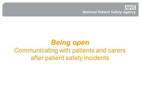 Being open Communicating with patients and carers after patient safety incidents.