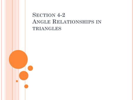 S ECTION 4-2 A NGLE R ELATIONSHIPS IN TRIANGLES.
