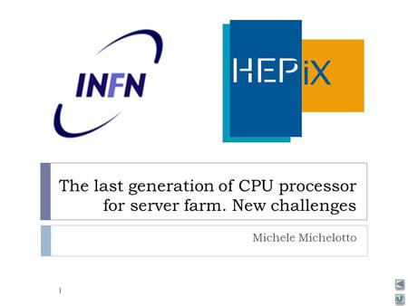 The last generation of CPU processor for server farm. New challenges Michele Michelotto 1.