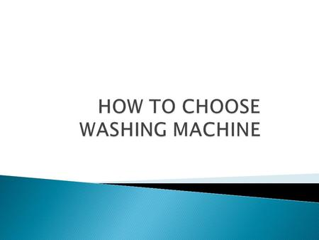 Semi-Automatic Washing Machines Fully Automatic Washing Machines.