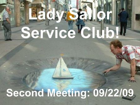 Lady Sailor Service Club! Second Meeting: 09/22/09.