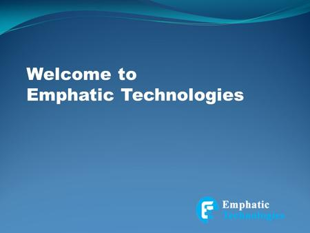 Welcome to Emphatic Technologies. Why to Select Emphatic Technologies? Emphatic Technologies provide effective and professional software services in India.