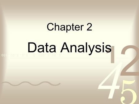 Chapter 2 Data Analysis. 2.1 Units of Measurement Before 1795, measurement units were inexact!!!!