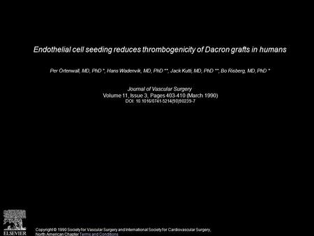 Endothelial cell seeding reduces thrombogenicity of Dacron grafts in humans Per Örtenwall, MD, PhD *, Hans Wadenvik, MD, PhD **, Jack Kutti, MD, PhD **,