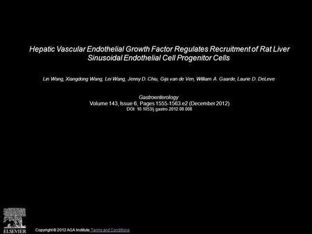 Hepatic Vascular Endothelial Growth Factor Regulates Recruitment of Rat Liver Sinusoidal Endothelial Cell Progenitor Cells Lin Wang, Xiangdong Wang, Lei.