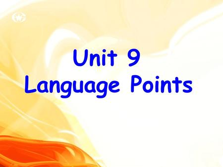 Unit 9 Language Points. Revision Suppose you are Wang Lin. Tell us something that happened to you and what the result was?