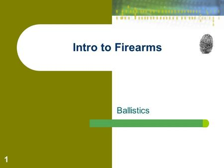 Ballistics Intro to Firearms 1. Forensic Science: Fundamentals & Investigations, Chapter 17 2 Long Guns and Handguns o Long guns Rifles fire bullets Shotguns.