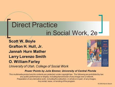 Direct Practice in Social Work, 2e Scott W. Boyle Grafton H. Hull, Jr. Jannah Hurn Mather Larry Lorenzo Smith O. William Farley University of Utah, College.
