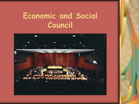 Economic and Social Council. Structure… 54 member nations, elected by the General Assembly Seats are chosen by geographic region… 14 to Africa 11 to Asia.