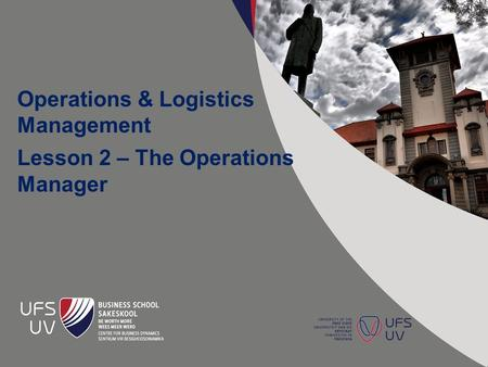 Operations & Logistics Management Lesson 2 – The Operations Manager.
