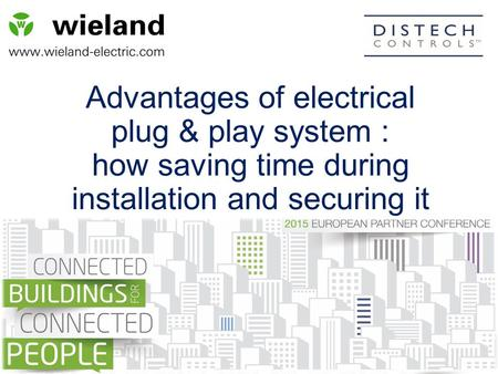 Advantages of electrical plug & play system : how saving time during installation and securing it.
