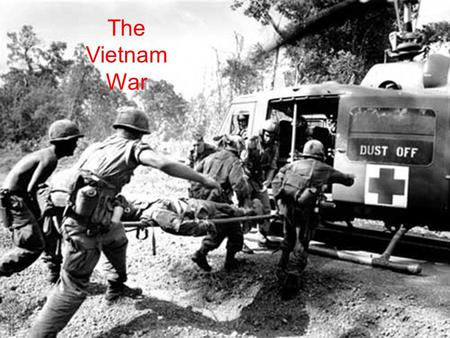 "The Vietnam War. Food for Thought… Longest War in American history--1954-1975 ""Most unpopular"" war of 20th century ~60,000 American deaths ~2 million."