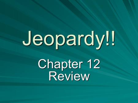 Jeopardy!! Chapter 12 Review. People Politics of the People Native Americans State's Rights Prosperity and Panic $100 $200 $300 $400 $500.