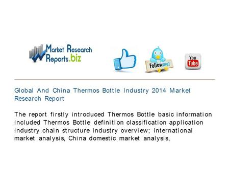 Global And China Thermos Bottle Industry 2014 Market Research Report The report firstly introduced Thermos Bottle basic information included Thermos Bottle.