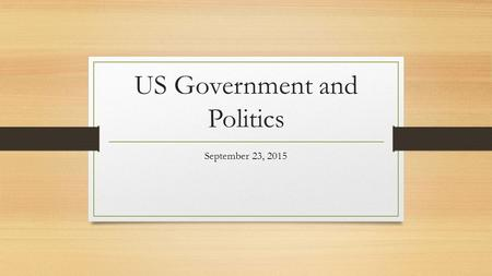 US Government and Politics September 23, 2015. The Executive Branch The executive branch of the federal government is a bureaucracy, an organization of.