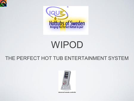 WIPOD THE PERFECT HOT TUB ENTERTAINMENT SYSTEM. Fantastic sound with added Subwoofer Music saved in the waterproof wipod IPx6 can be transfered to waterproof.