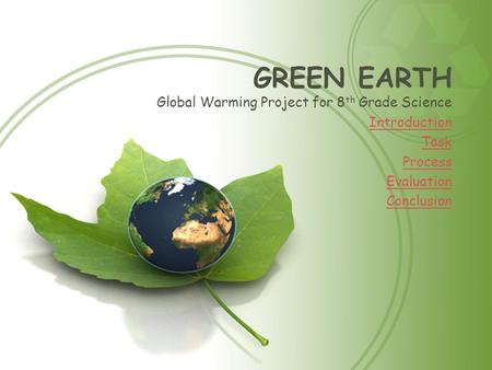 GREEN EARTH Global Warming Project for 8th Grade Science Introduction