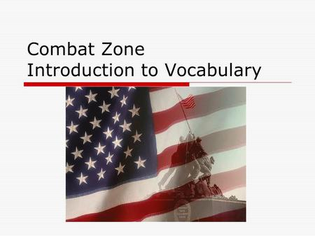 Combat Zone Introduction to Vocabulary