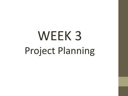WEEK 3 Project Planning. The first step in total program scheduling is understanding the project objectives. These goals may be to develop expertise in.