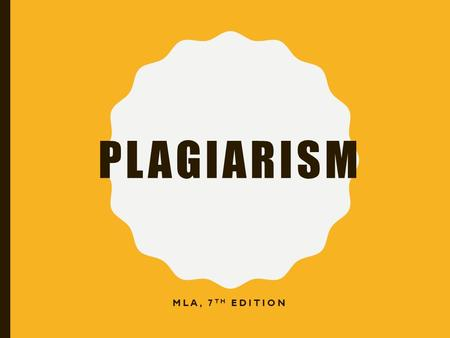PLAGIARISM MLA, 7 TH EDITION. YOU HAVE PLAGIARIZED IF… You cut and pasted text from a web site into your paper without quotation marks Or without citing.