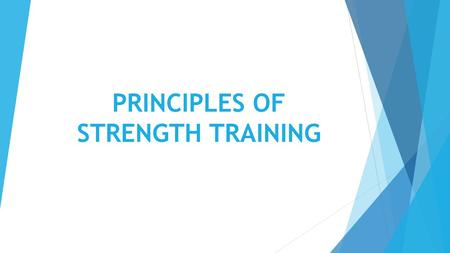 PRINCIPLES OF STRENGTH TRAINING. PRINCIPLE OF OVERLOAD  The most important principle in all strength training programs  In order to gain strength &
