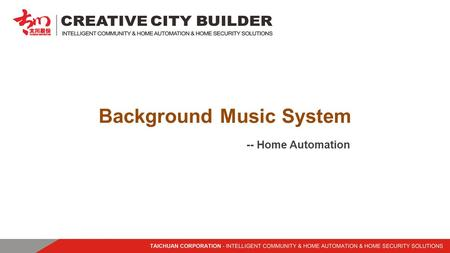 Background Music System -- Home Automation. Background Music System Features RF and IR remote control Multi source for music input Easy programme for.