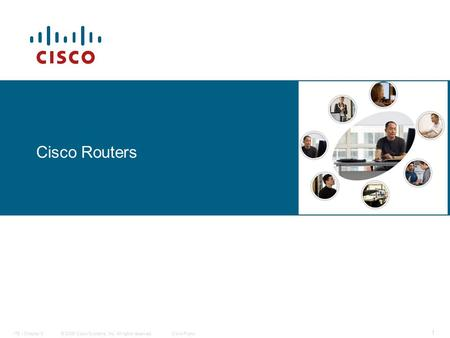 © 2006 Cisco Systems, Inc. All rights reserved.Cisco PublicITE I Chapter 6 1 Cisco Routers.