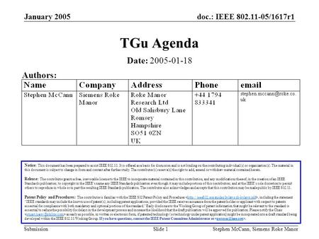 Doc.: IEEE 802.11-05/1617r1 Submission January 2005 Stephen McCann, Siemens Roke ManorSlide 1 TGu Agenda Notice: This document has been prepared to assist.