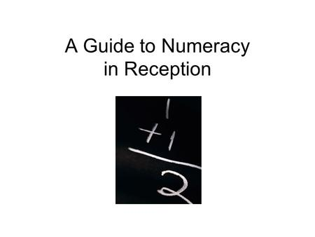 A Guide to Numeracy in Reception. The Foundation Stage Maths curriculum is broken down into two sections: Number Shape, Space and Measure.