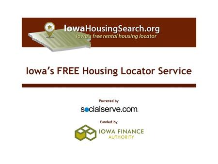 Powered by Funded by Iowa's FREE Housing Locator Service.