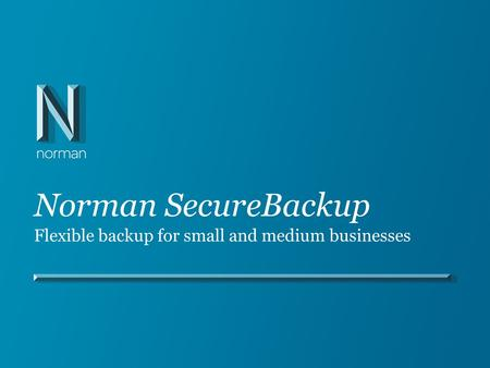 Norman SecureBackup Flexible backup for small and medium businesses.