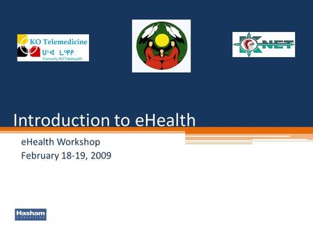 Introduction to eHealth eHealth Workshop February 18-19, 2009.