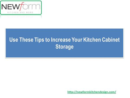 Use These Tips to Increase Your Kitchen Cabinet Storage Use These Tips to Increase Your Kitchen Cabinet Storage