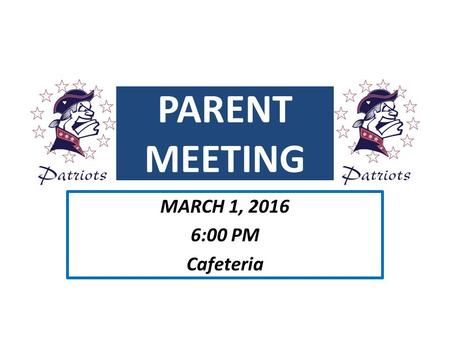 PARENT MEETING MARCH 1, 2016 6:00 PM Cafeteria. 8 th Grade Trip To Our Nation's Capitol Washington, D.C. Turn in Medical Packets before you leave tonight!