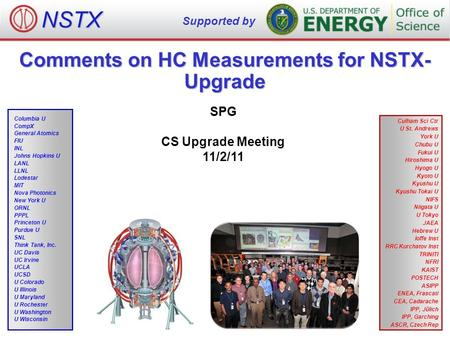 Comments on HC Measurements for NSTX- Upgrade SPG CS Upgrade Meeting 11/2/11 NSTX Supported by Culham Sci Ctr U St. Andrews York U Chubu U Fukui U Hiroshima.
