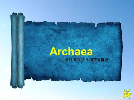 Archaea 古若筠 章存祈 朱福華崔麗娜. Archaebacteria The Archaea constitute a domain of single-celled microorganisms. These microbes have no cell nucleus.